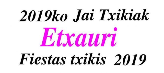 FIESTAS TXIKIS ETXAURI 2019 : PROGRAMA